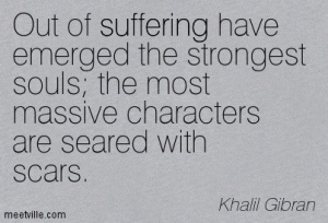 Quotation-Khalil-Gibran-suffering-strength-Meetville-Quotes-194823