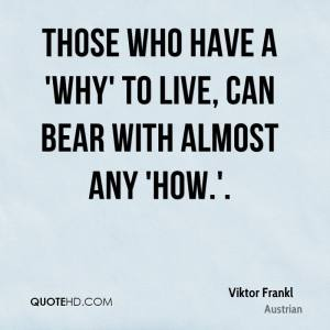viktor-frankl-quote-those-who-have-a-why-to-live-can-bear-with-almost-2